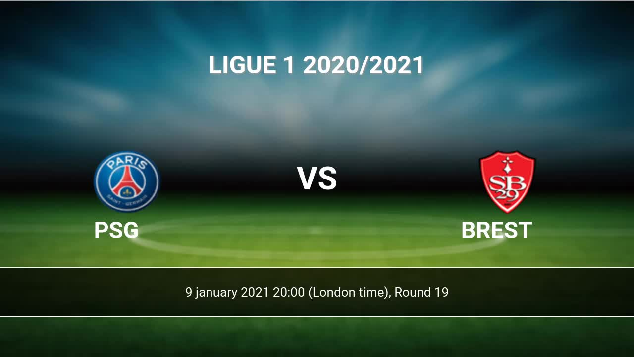 Psg Vs Brest H2h 9 Jan 2021 Head To Head Stats Prediction