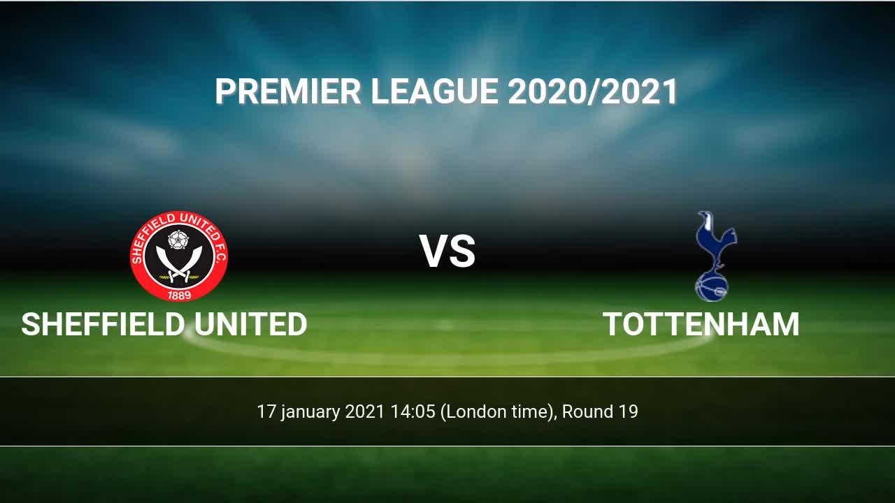 Sheffield United Vs Tottenham H2h 17 Jan 2021 Head To Head Stats Prediction