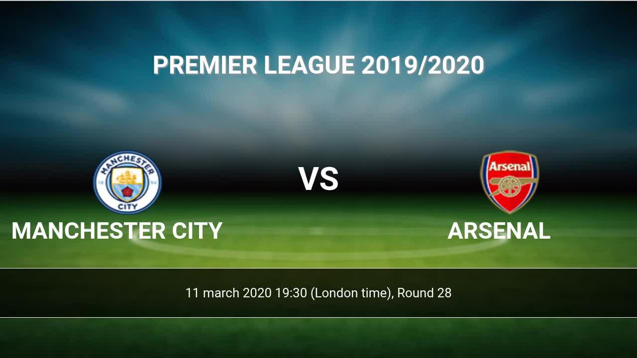 Man City Vs Arsenal Results 11 March 2020 - Undersalsa