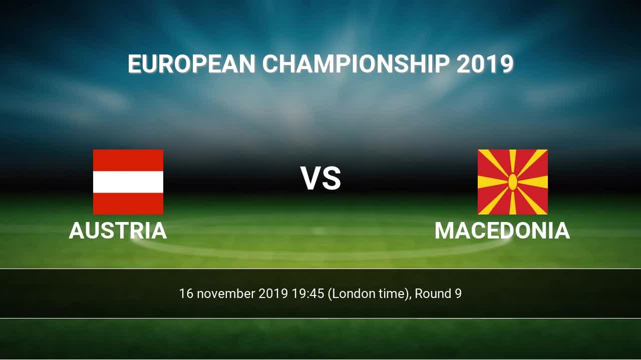 Austria Vs Macedonia H2h 16 Nov 2019 Head To Head Stats Prediction