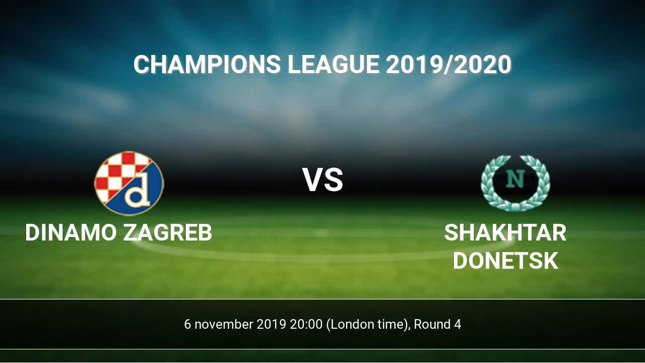 Dinamo Zagreb Vs Shakhtar Donetsk H2h 6 Nov 2019 Head To Head Stats Prediction