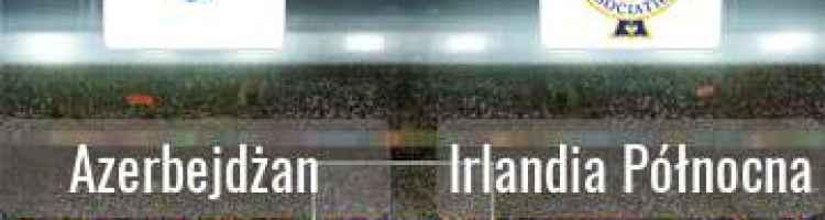 AZERBAIJAN Vs North Ireland