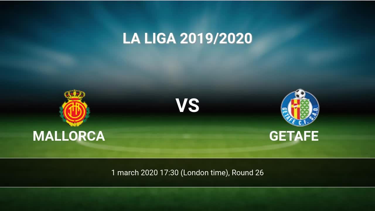 Mallorca Vs Getafe H2h 1 Mar 2020 Head To Head Stats Prediction