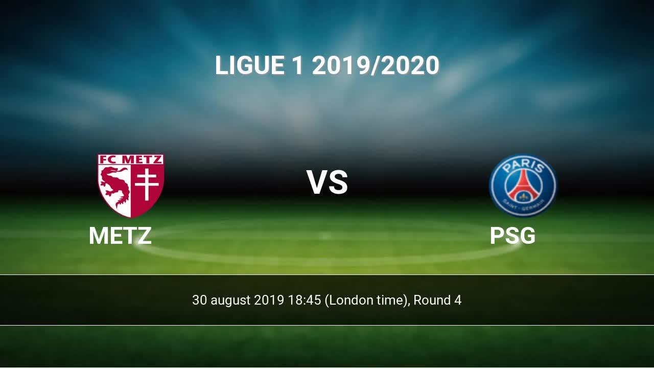 Metz - PSG livescores result Ligue 1 30 aug 2019