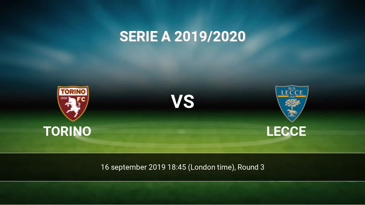 Torino Lecce Livescores Result Serie A 16 Sep 2019