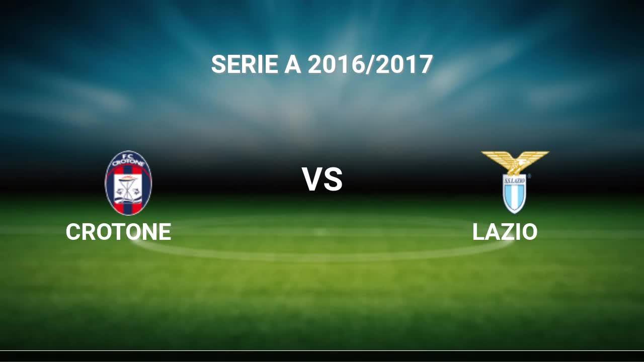 Crotone - Lazio livescores result Serie A 28 may 2017