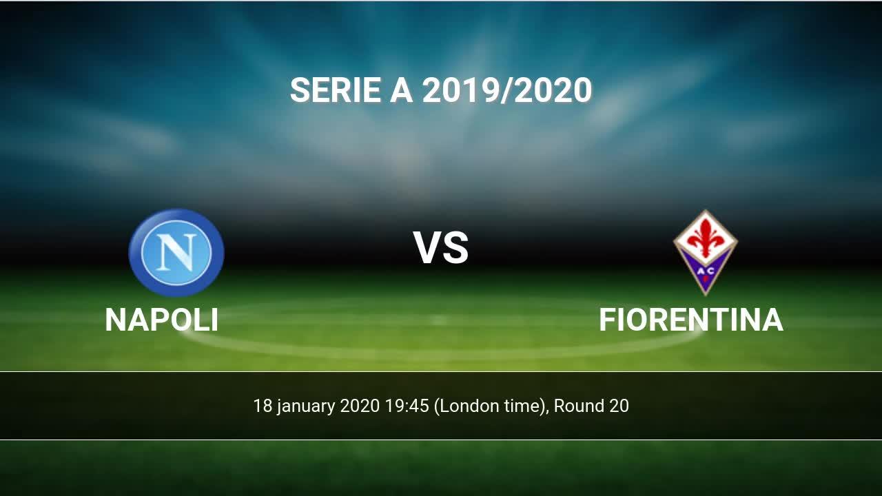 Napoli Vs Fiorentina H2h 18 Jan 2020 Head To Head Stats Prediction